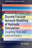 img - for Discrete Fracture Network Modeling of Hydraulic Stimulation: Coupling Flow and Geomechanics (SpringerBriefs in Earth Sciences) book / textbook / text book