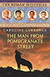 The Man from Pomegranate Street: Roman Mystery 17 (The Roman Mysteries)