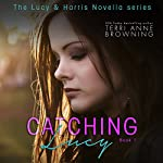 Catching Lucy | Terri Anne Browning