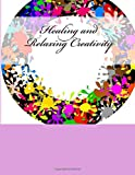 Healing and Relaxing Creativity: Adult Coloring Books Stress Relieving Patterns and Gratitude Journals 2-in-1