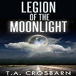 Legion of the Moonlight, Book 1 | T. A. Crosbarn