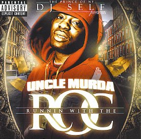 DJ Self presents Uncle Murda - Runnin' With The Roc [Mixtape]