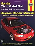 Honda Civic and Del Sol, 1992-1995, John Haynes and Haynes Automobile Repair Manuals Staff, 1563921189