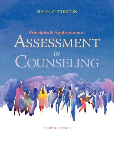Principles and Applications of Assessment in Counseling, 4th Edition (Susan C Whiston)