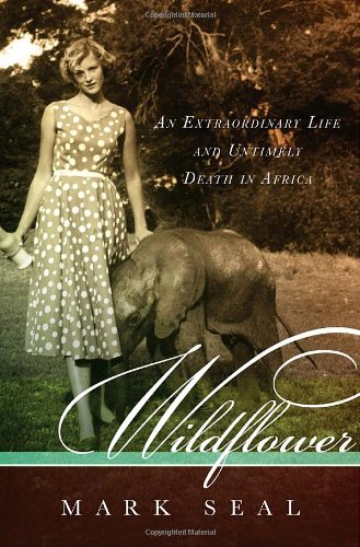 Wildflower: An Extraordinary Life and Untimely Death in Africa]()