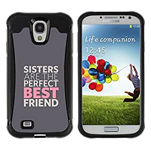 CASSO Cases / Samsung Galaxy S4 I9500 / SISTERS ARE THE BEST FRIENDS / Robusto Prueba de choques Caso Billetera cubierta Shell Armor Funda Case Cover Slim Armor