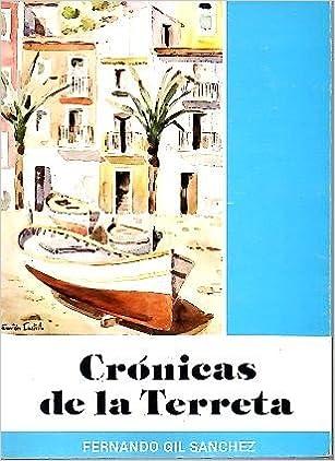 Crónicas de la Terreta (Publicaciones de la Caja de Ahorros Provincial de Alicante ; 57) (Spanish Edition): Fernando Gil Sánchez: 9788472314481: Amazon.com: ...