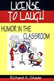 License to Laugh, Richard A. Shade, 1563083647