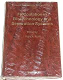 Flocculation in Biotechnology and Separation Systems, Calif.) International Symposium on Flocculation in Biotechnology and Separation Systems (1986 : San Francisco, Yosry A. Attia, 044442752X