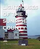 Lighthouses of the Sunrise County, Timothy Harrison, 0977829324