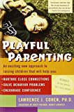 Playful Parenting: An Exciting New Approach to Raising - Best Reviews Guide