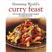 Slimming World's Curry Feast: 120 mouth-watering Indian recipes to make at home