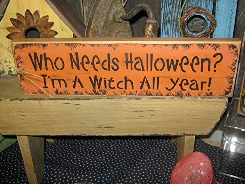 weewen Holiday Wooden Hand Printed Halloween Salem Witch Who Needs Halloween Im A Witch All Year Country Rustic Comedy Home Decorative Plaque Sign with Sayings Cabin -