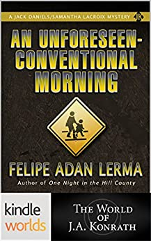 Jack Daniels and Associates: An Unforeseen-Conventional Morning (Kindle Worlds Short Story) (Jack Daniels / Samantha Lacroix Mysteries Book 1) by [Lerma, Felipe Adan]