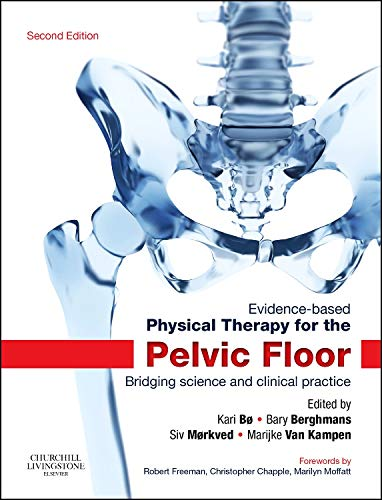 (Evidence-Based Physical Therapy for the Pelvic Floor: Bridging Science and Clinical)