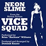'Neon Slime' (From the Motion Picture 'Vice Squad')