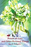 Poems of Love and Other Personal Things, Ronald E. Schaeffer, 0595241913