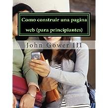 Como construir una pagina web (para principiantes): (Spanish Edition)
