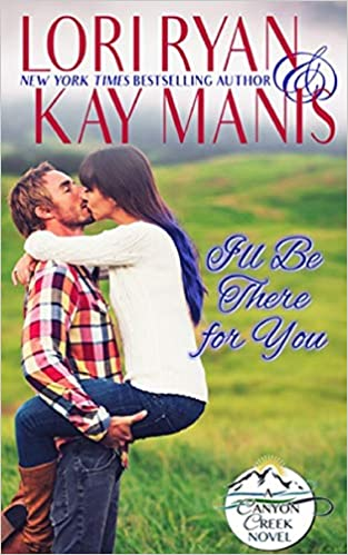 Amazon Fr I Ll Be There For You Lori Ryan Kay Manis