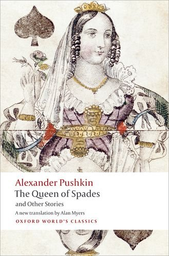 Tales of the Late Ivan Petrovich Belkin, The Queen of Spades, The Captain's Daughter, Peter the Great's Blackamoor (Oxfo