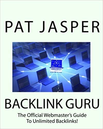 Book Backlink Guru: The Official Webmaster's Guide To Unlimited Backlinks! by Pat Jasper (2010-03-01)