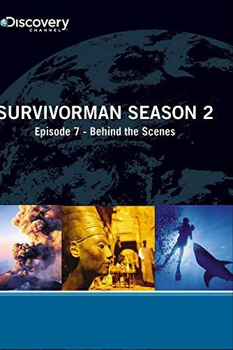 Survivorman Season 2 - Episode 7: Behind the Scenes (Behind The Scenes Of Man Vs Wild)