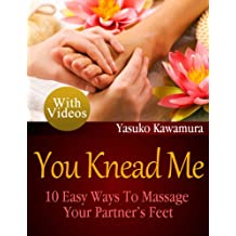 You Knead Me: 10 Easy Ways To Massage Your Partner's Feet