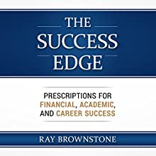The Success Edge: Prescriptions for Financial, Academic, and Career Success Audiobook by Ray Brownstone Narrated by Sean Lenhart