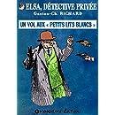 Un vol aux « Petits Lits Blancs » (Elsa, détective privée) (French Edition)