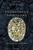 Promethean Ambitions: Alchemy and the Quest to Perfect Nature by William R. Newman (2005-08-15)