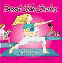 Breast Side Stories: 100 Unusual Breastfeeding Stories