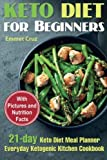Keto Diet for Beginners: 21-day Keto Diet Meal Planner. Everyday Ketogenic Kitchen Cookbook
