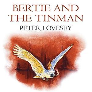 Bertie and the Tin Man Audiobook