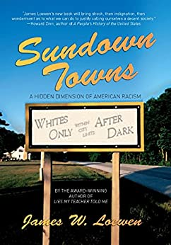 Sundown Towns: A Hidden Dimension of American Racism by [Loewen, James W.]