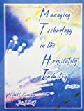Managing Technology in the Hospitality Industry, Kasavana and John J. Cahill, 0866122516