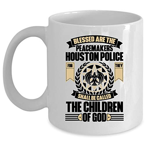 Cool Job Coffee Mug, Blessed Are The Peacemakers Houston Police Cup (Coffee Mug 15 Oz - WHITE) ()