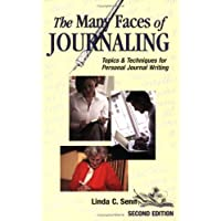 The Many Faces of Journaling: Topics and Techniques for Personal Journal Writing