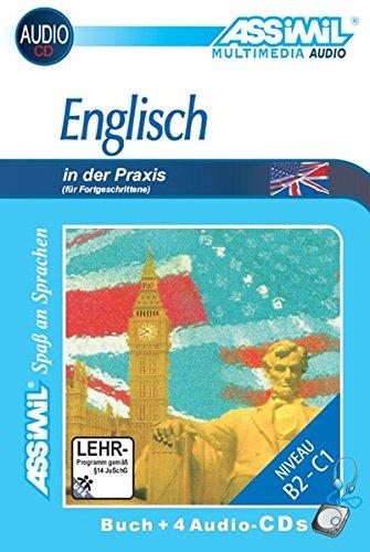 ASSiMiL Selbstlernkurs für Deutsche: Assimil Englisch in der Praxis (für Fortgeschrittene), Lehrbuch und 4 Audio-CDs