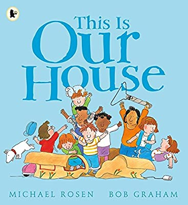 This Is Our House: 1: Amazon.co.uk: Rosen, Michael, Graham, Bob: Books