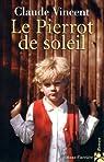 Le Pierrot de soleil par Vincent