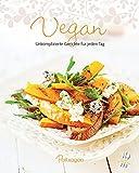 Vegan: Unkomplizierte Gerichte für jeden Tag (Leicht gemacht/100 Rezepte)