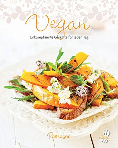 Vegan  Unkomplizierte Gerichte Für Jeden Tag