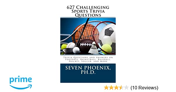 627 challenging sports trivia questions phd seven phoenix 627 challenging sports trivia questions phd seven phoenix 9781505921878 amazon books fandeluxe Choice Image