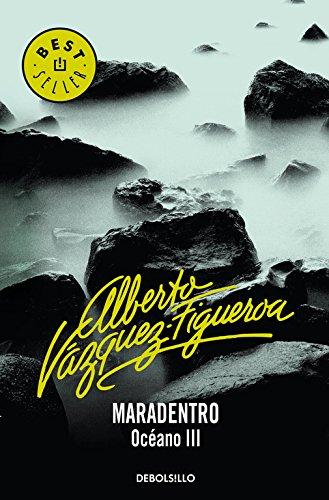 Descargar Libro Maradentro. Océano Iii Alberto Vazquez-figueroa
