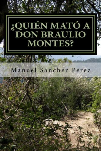 Quien mato a don Braulio Montes? (Spanish Edition)