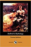 Bulfinch's Mythology, Thomas Bulfinch, 1409950107