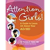 Attention Girls!: A Guide to Learn All About Your Adhd
