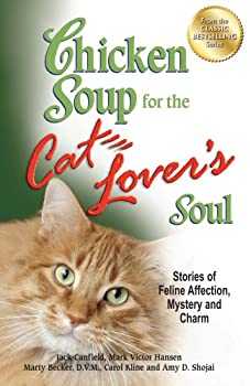 Chicken Soup for the Cat Lover's Soul: Stories of Feline Affection, Mystery and Charm 1623610362 Book Cover