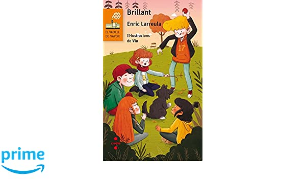Brillant (El Barco de Vapor Naranja): Amazon.es: Enric Larreula, Violeta Serratosa Lahosa: Libros