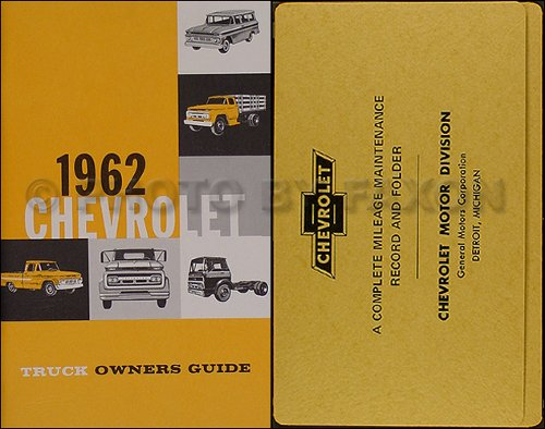 1962 CHEVROLET TRUCK & PICKUP OWNERS INSTRUCTION & OPERATING MANUAL - PLUS ENVELOPE panel, platform, Suburban, Fleetside, l½-ton, ¾-ton, 1-ton, 1 ½-ton, 2-ton, 2 ½-ton, 4x4, Step-Van, Low Cab Forward, Forward Control,Tilt Cab, Tandem, Bus